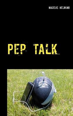 Pep Talk von Helwing,  Marcus