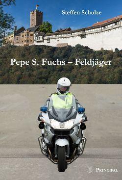 Pepe S. Fuchs – Feldjäger von Schulze,  Steffen
