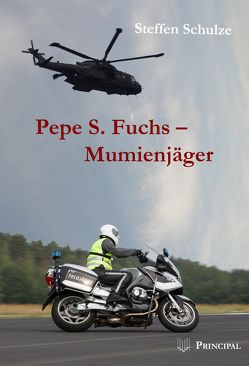 Pepe S. Fuchs – Mumienjäger von Schulze,  Steffen