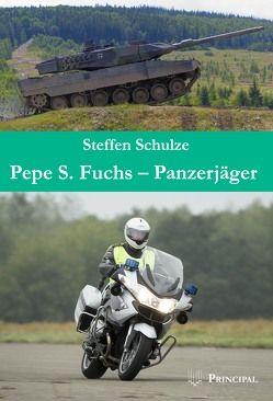 Pepe S. Fuchs – Panzerjäger von Schulze,  Steffen