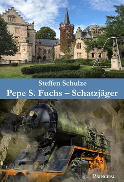 Pepe S. Fuchs – Schatzjäger von Schulze,  Steffen