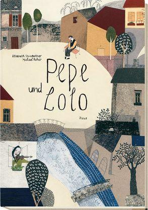 Pepe und Lolo von Roher,  Michael, Steinkellner,  Elisabeth