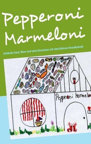 Pepperoni Marmeloni von Brauner-Zurmöhle,  Michaela