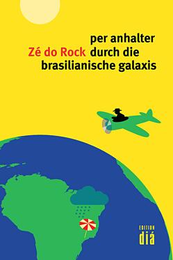 per anhalter durch die brasilianische galaxis von Rock,  Zé do