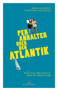 Per Anhalter über den Atlantik von Haubrich,  Anna, Vougessis,  Christoph