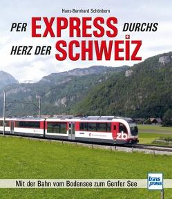 Per Express durchs Herz der Schweiz von Schönborn,  Hans-Bernhard
