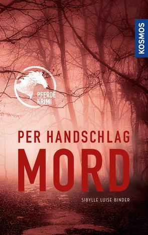 Per Handschlag Mord von Binder,  Sibylle Luise