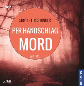 Per Handschlag Mord von Binder,  Sibylle Luise, Schönwald,  Cornelia