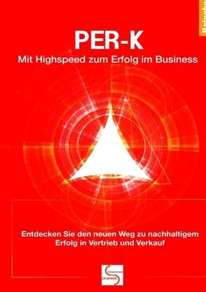 PER-K Mit Highspeed zum Erfolg im Business von Posa De la Rosa,  Maria, Schlüter,  Gisela
