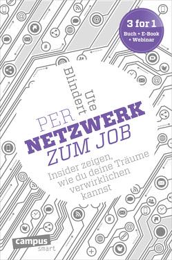 Per Netzwerk zum Job von Blindert,  Ute