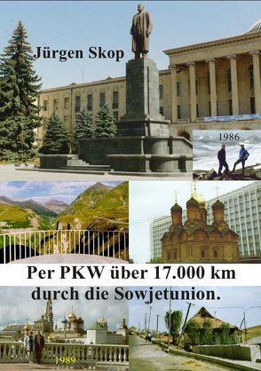 Per PKW über 17.000 km durch die Sowjetunion. von Skop,  Jürgen