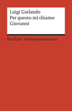 Per questo mi chiamo Giovanni von Garlando,  Luigi, Gmehlin-Micotti,  Kristina