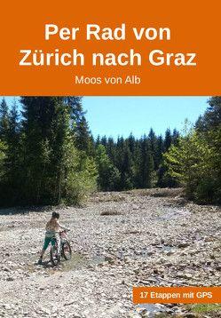 Per Rad von Zürich nach Graz von Von Alb,  Moos