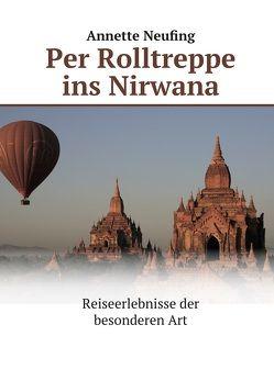 Per Rolltreppe ins Nirvana von Neufing,  Annette