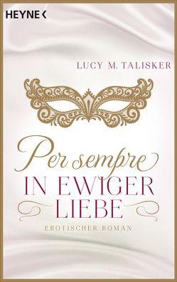 Per sempre – In ewiger Liebe von Talisker,  Lucy M.