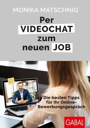 Per Videochat zum neuen Job von Matschnig,  Monika