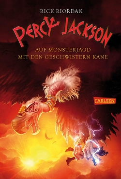 Percy Jackson – Auf Monsterjagd mit den Geschwistern Kane (Percy Jackson) von Haefs,  Gabriele, Max,  Claudia, Riordan,  Rick