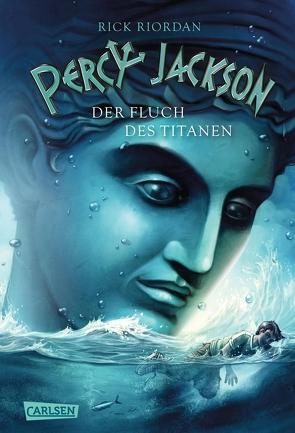 Percy Jackson – Der Fluch des Titanen (Percy Jackson 3) von Haefs,  Gabriele, Riordan,  Rick
