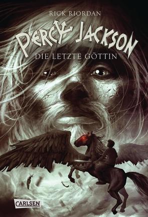 Percy Jackson – Die letzte Göttin (Percy Jackson 5) von Haefs,  Gabriele, Riordan,  Rick