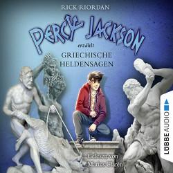 Percy Jackson erzählt: Griechische Heldensagen von Clarén,  Marius, Riordan,  Rick