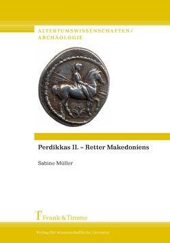 Perdikkas II. – Retter Makedoniens von Müller,  Sabine