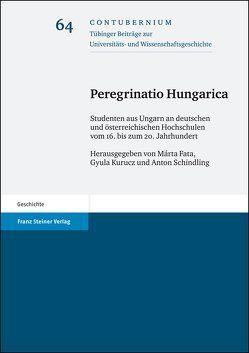 Peregrinatio Hungarica von Fata,  Márta, Kurucz,  Gyula, Lütz,  Manfred, Schindling,  Anton, Senz,  Ingomar