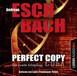Perfect Copy – Die zweite Schöpfung von Eschbach,  Andreas, Thiele,  Louis Friedemann