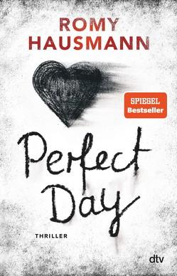 Perfect Day von Hausmann,  Romy