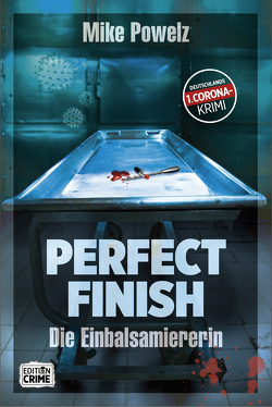 Perfect Finish – Die Einbalsamiererin von Mike,  Powelz
