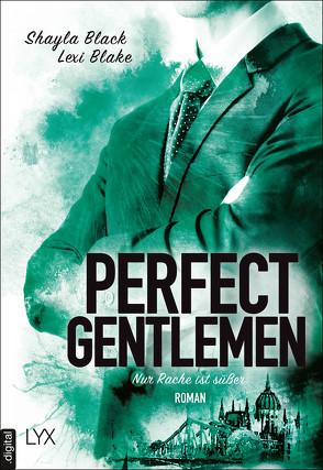 Perfect Gentlemen – Nur Rache ist süßer von Black,  Shayla, Blake,  Lexi, Quegwer,  Nele, Wölbling,  Sophie