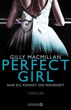 Perfect Girl – Nur du kennst die Wahrheit von Hochsieder,  Maria, Macmillan,  Gilly