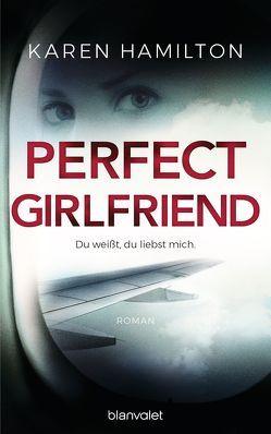 Perfect Girlfriend – Du weißt, du liebst mich. von Göhler,  Christoph, Hamilton,  Karen