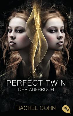 Perfect Twin – Der Aufbruch von Cohn,  Rachel, Ott,  Bernadette