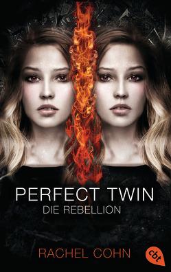 Perfect Twin – Die Rebellion von Cohn,  Rachel, Ott,  Bernadette