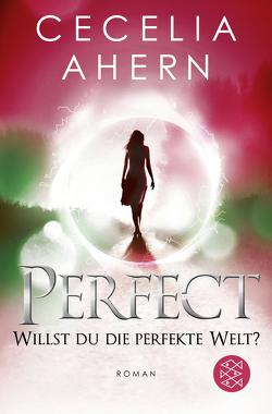 Perfect – Willst du die perfekte Welt? von Ahern,  Cecelia, Strüh,  Christine