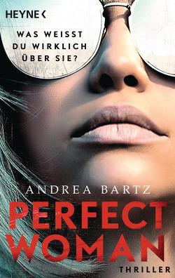 Perfect Woman – Was weißt du wirklich über sie? – von Bartz,  Andrea, Dabrock,  Frank