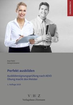 Perfekt ausbilden – Ausbildereignungsprüfung gem. AEVO von Pabst,  Anja, Scheuerer,  Georg