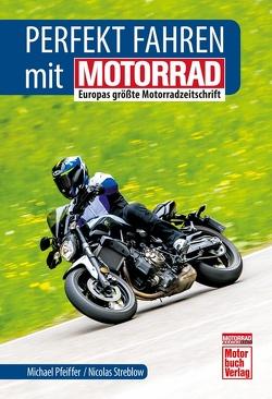 Perfekt fahren mit MOTORRAD von Pfeiffer,  Michael