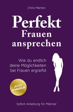 Perfekt Frauen ansprechen von Calise,  Béla, Marton,  Chris
