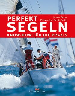 Perfekt segeln von Evans,  Jeremy, Manley,  Pat, Smith,  Barrie