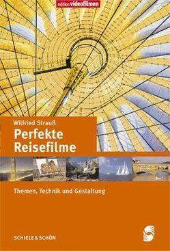 Perfekte Reisefilme von Strauss,  Wilfried