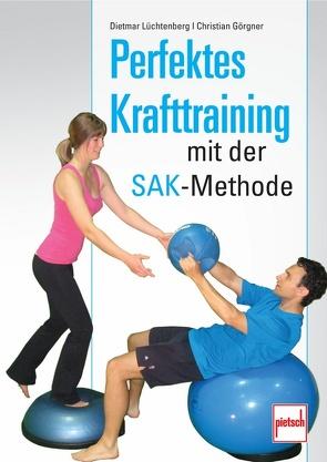 Perfektes Krafttraining mit der SAK-Methode von Görgner,  Christian, Lüchtenberg,  Dietmar