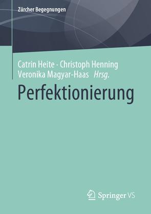 Perfektionierung von Heite,  Catrin, Henning,  Christoph, Magyar-Haas,  Veronika