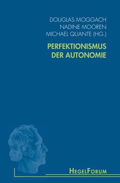 Perfektionismus der Autonomie von Moggach,  Douglas, Mooren,  Nadine, Quante,  Michael