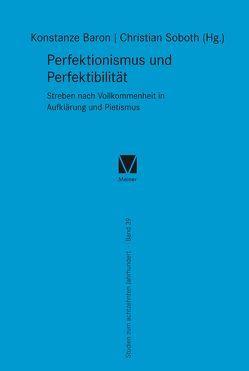 Perfektionismus und Perfektibilität von Baron,  Konstanze, Soboth,  Christian