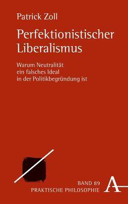 Perfektionistischer Liberalismus von Zoll,  Patrick