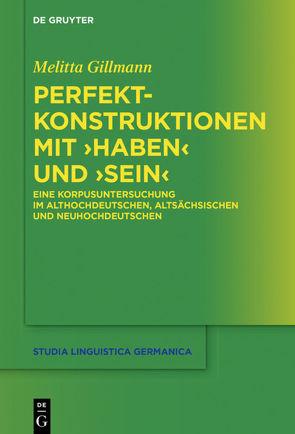 Perfektkonstruktionen mit ›haben‹ und ›sein‹ von Gillmann,  Melitta