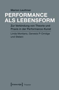 Performance als Lebensform von Leuthner,  Marion