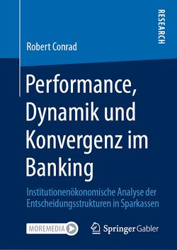 Performance, Dynamik und Konvergenz im Banking von Conrad,  Robert