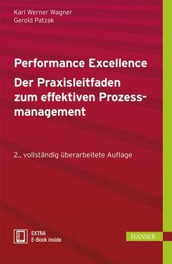 Performance Excellence – Der Praxisleitfaden zum effektiven Prozessmanagement von Patzak,  Gerold, Wagner,  Karl Werner